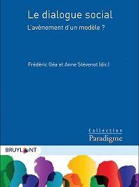 Publication: «Conjuguer action collective et autonomie au travail: vers de nouvelles formes de dialogue social»